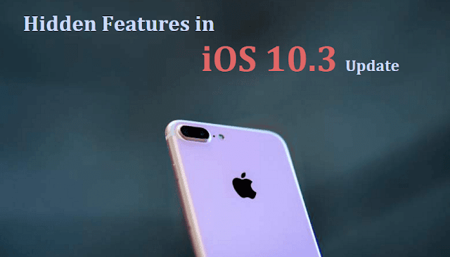 All Hidden Features in Apple's Latest iOS 10.3 Update