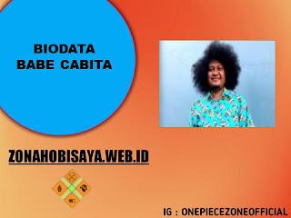 BIOGRAFI BABE CABITA