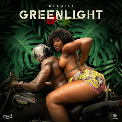 OLAMIDE - GREENLIGHT   DOWNLOAD MP3