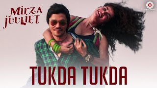 Tukda Tukda – Music Video Song from Movie Mirza Juuliet – Exclusive HD Video Song watch Online