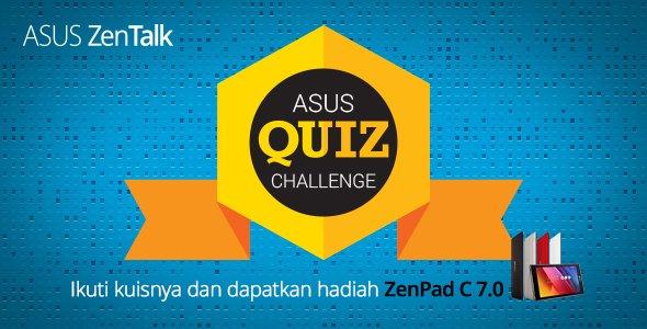 Asus ZenTalk Quiz, Menjawab 10 Pertanyaan dan Menangkan Sebuah Asus Zenpad 7.0 Z170CG