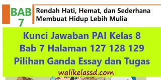 Kunci Jawaban PAI Kelas 8 Bab 7 Halaman 127 128 129 Pilihan Ganda Essay dan Tugas