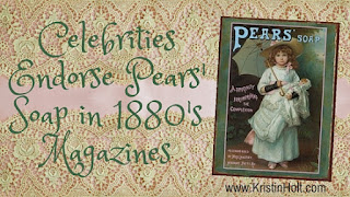 Kristin Holt | Celebrities Endorse Pears' Soap in 1880's Magazines