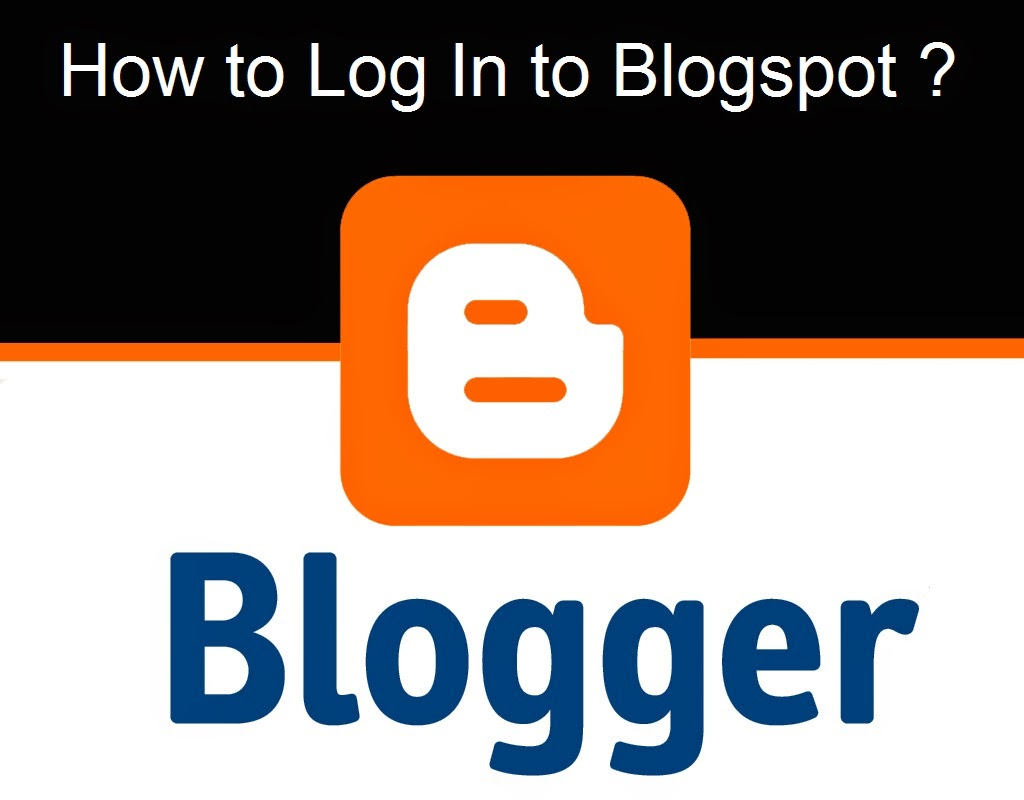 How to Log In to Blogspot : eAskme