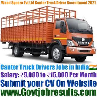 Wood Square Technologies Pvt Ltd Canter Truck Driver Recruitment 2021-22