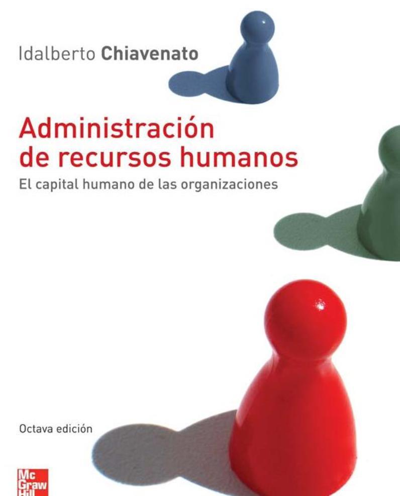 Administración de recursos humanos, 8va Edición – Idalberto Chiavenato