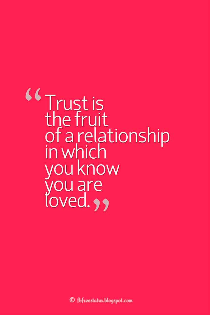 """Trust is the fruit of a relationship in which you know you are loved."", Quotes on relationship"