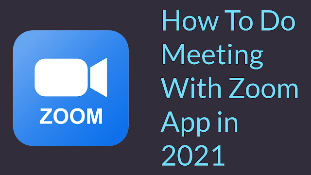 How To Do Meeting With Zoom App in 2021