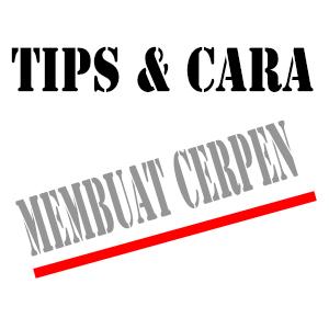 Tips dan Cara Membuat Cerpen