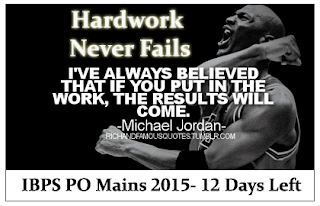 Warm Up for Tomorrow- IBPS PO Mains 2015 (12 Days Left)