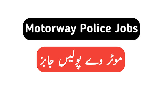 Motorway Police Jobs 2019 In Pakistan - Application Form - The Gondal