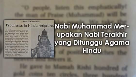 Rupanya Nabi Muhammad Adalah Nabi Terakhir yang Ditunggu Penganut Agama Hindu