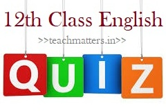 image: 12th Class English Quiz @ TeachMatters