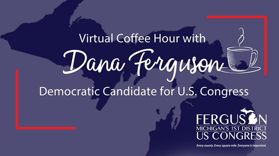 UPDATED: Connect, talk, share with Dana Ferguson, 1st District Congressional Candidate