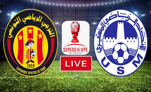 Match : Espérance Sportive de Tunis vs Union Sportive Monastirienne En Direct Super Coupe de Tunisie
