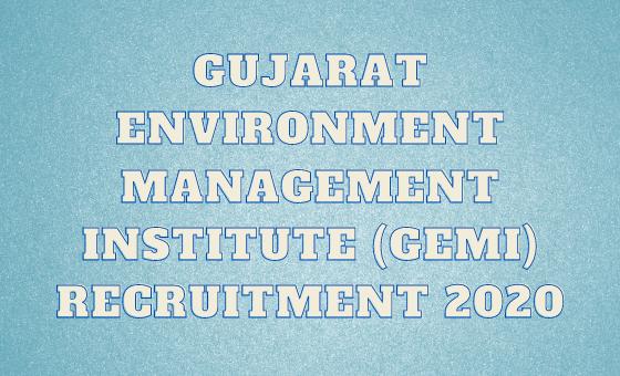 Gujarat Environment Management Institute (GEMI) Recruitment