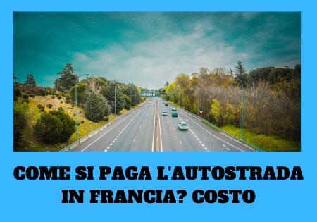 come pagare autostrada in francia