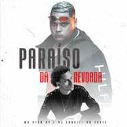 Paraiso da Revoada – Mc Ryan Sp, Gabriel do Borel