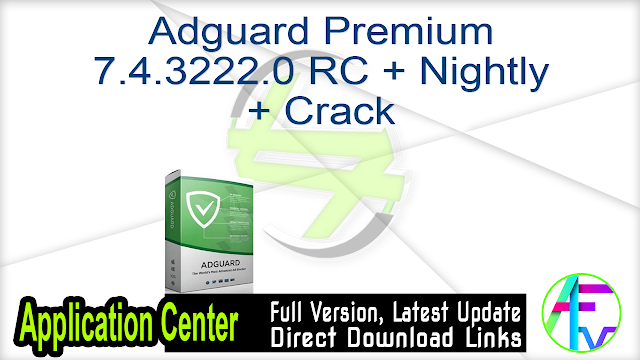 Adguard Premium 7.4.3222.0 RC + Nightly + Crack