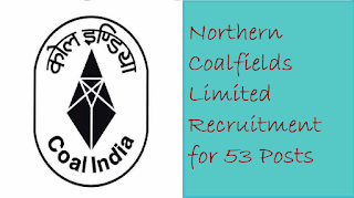 Northern Coalfields Limited Recruitment for 53 Posts