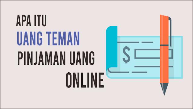 Apa Itu Uang Teman Pinjaman Uang Online