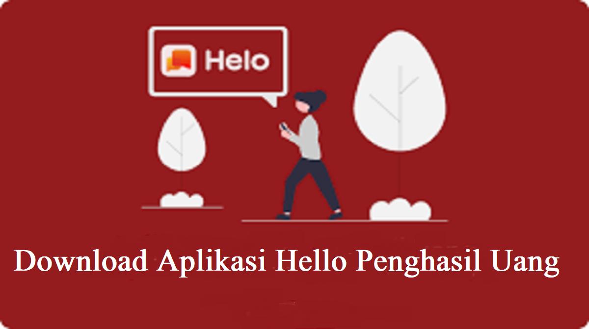 Download Aplikasi Hello Penghasil Uang