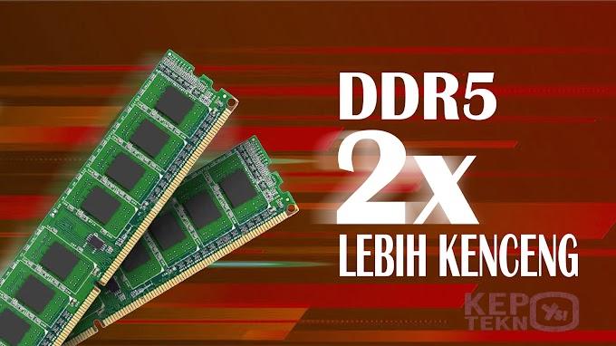 RAM DDR5 janjikan kecepatan dua kali lipat dibanding generasi sebelumnya