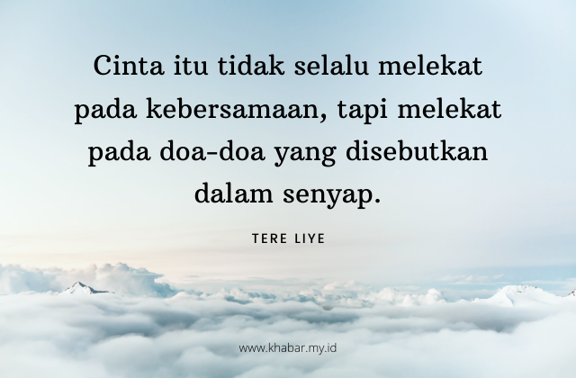 Kata Kata Bijak Tere Liye Tentang Kehidupan dan Cinta