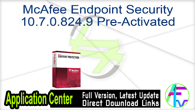 McAfee Endpoint Security 10.7.0.824.9 Pre-Activated