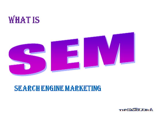 what is SEM - Search engine marketing