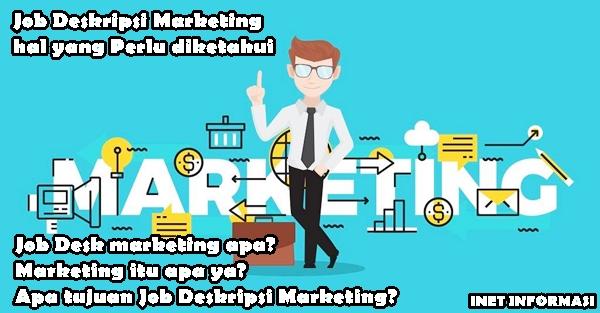job deskripsi marketing - Job desk marketing apa? Marketing itu apa ya? Bagaimana cara bekerja sebagai marketing? Apa tugas dari marketing?