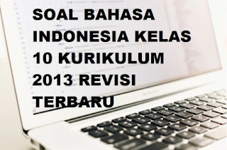 gambar soal bahasa indonesia kelas 10 kurikulum 2013 terbaru