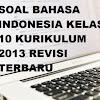 Soal bahasa Indonesia kelas 10 Kurikulum 2013 Terbaru Untuk PAS/UAS & UTS Format pdf