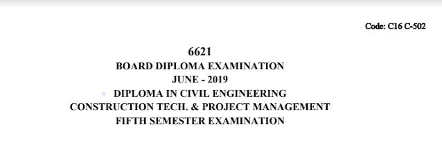 Diploma Previous Question Paper c16 civil 502 Construction Tech and Project Management June 2019