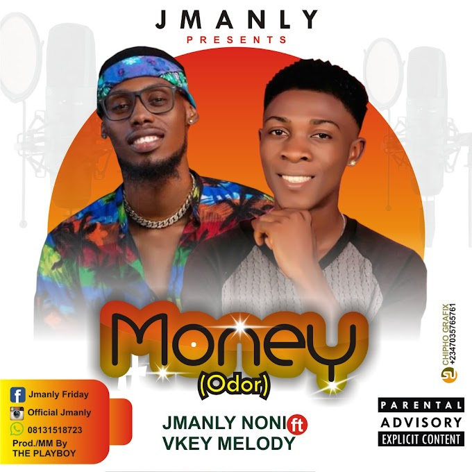 "Download ""Money"" By Jmanly featuring Vkey Melody .mp3"