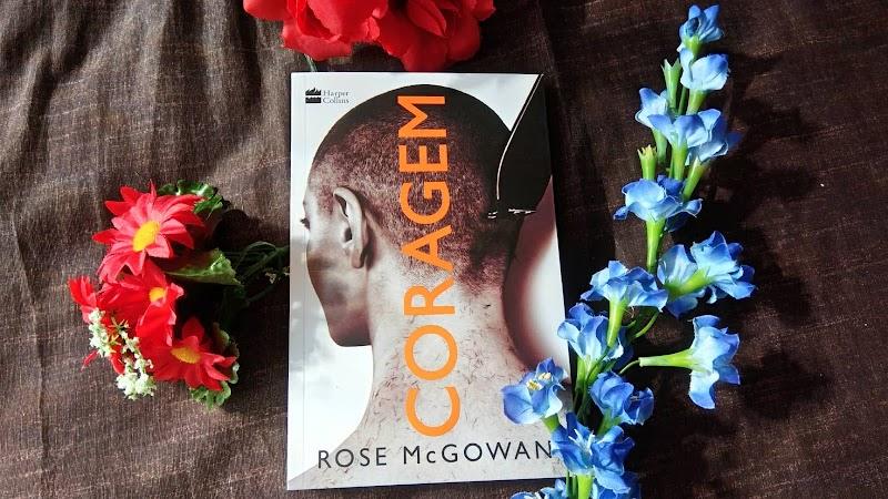 [RESENHA #453] CORAGEM - ROSE MCGOWAN