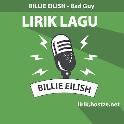 Lirik Lagu Bad Guy - Billie Eilish - Lirik Lagu Barat