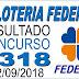 Resultado da Loteria Federal concurso 5318 (12/09/2018)