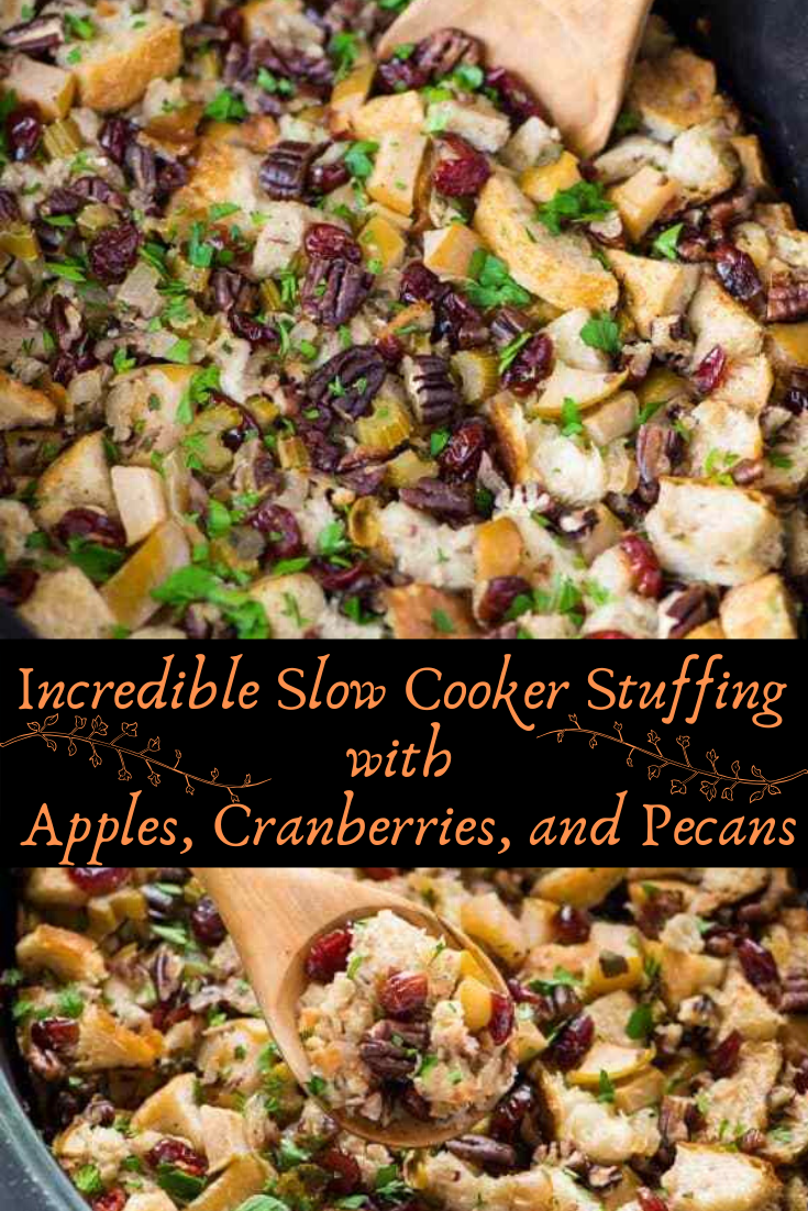 Incredible Slow Cooker Stuffing with Apples, Cranberries, and Pecans