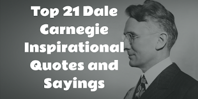 Top 21 Dale Carnegie Inspirational Quotes and Sayings