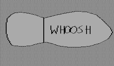 "Image from the 1980 Apple II game, The Wizard and the Princess.  It shows the sole of a shoe with the word ""Whoosh"" written on it."