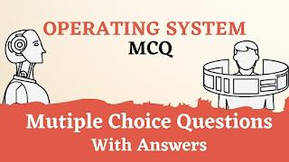 Operating System MCQ