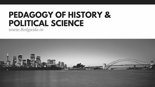 Pedagogy of History and Political Science B.ed Notes