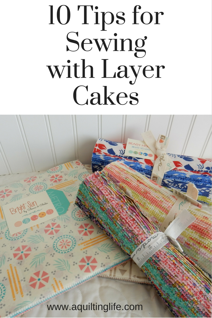 10 Tips for Sewing with Layer Cakes | A Quilting Life - a quilt blog : moda layer cake quilt patterns - Adamdwight.com