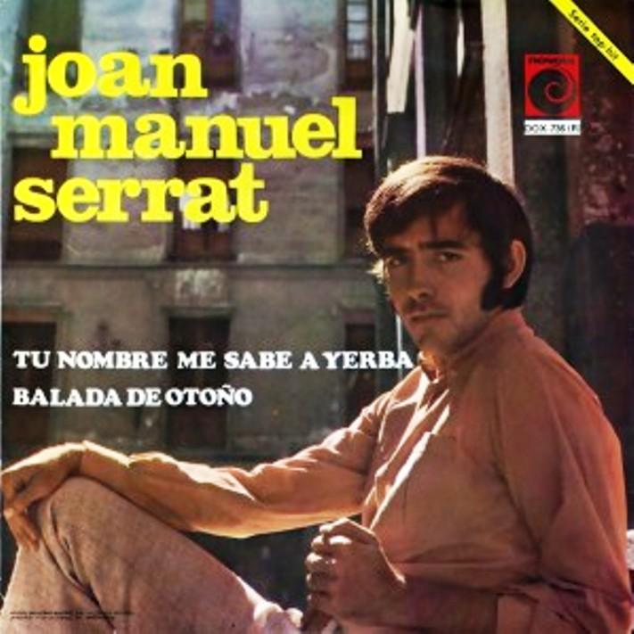 Joan Manuel Serrat. Tu nombre me sabe a yerba