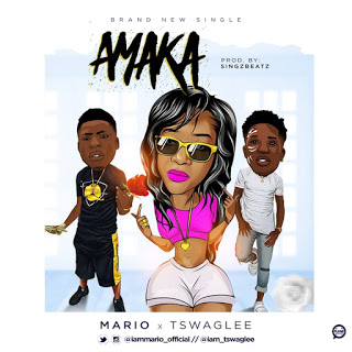 DOWNLOAD MP3: Mario ft. Tswag Lee - Amaka (Prod. Singzbeatz)