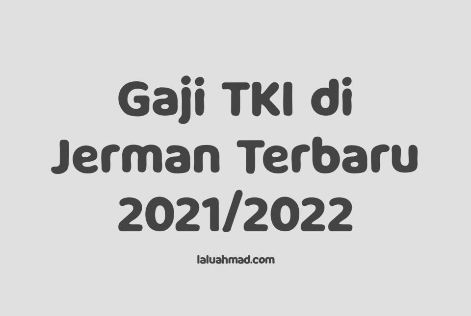 Gaji TKI di Jerman Terbaru 2021/2022