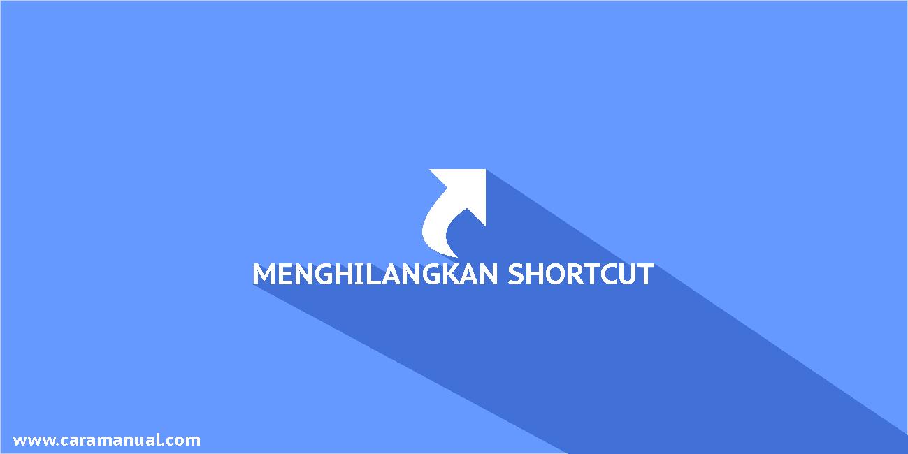 Cara Menghilangkan Tanda Panah Shortcut di Icon Desktop