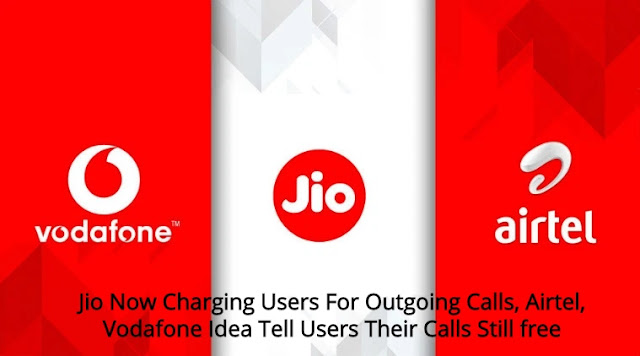 Jio Now Charging Users For Outgoing Calls, Airtel, Vodafone Idea Tell Users Their Calls Still free