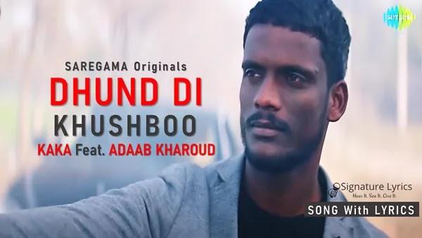 Dhund Di Khushboo Lyrics - KAKA Feat. Adaab Kharoud